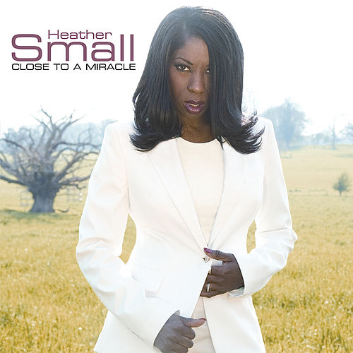 Close to a Miracle de Heather Small