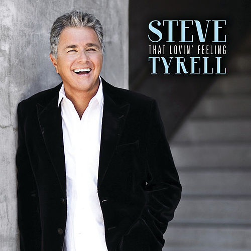 That Lovin' Feeling von Steve Tyrell