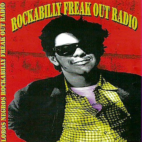 Rockabilly Freak Out The Radio by Lobos Negros