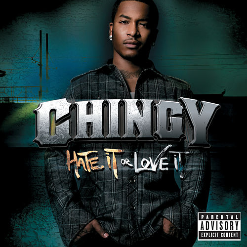 Hate It Or Love It de Chingy