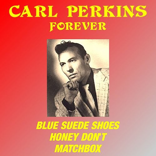 Carl Perkins Forever by Carl Perkins