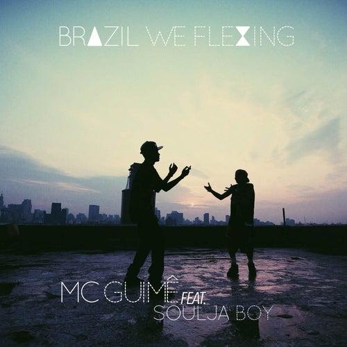 Brazil We Flexing by MC Guimê