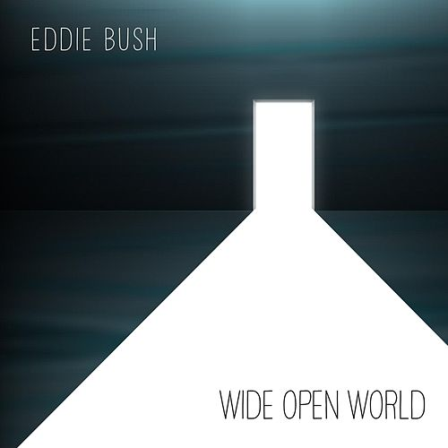 Wide Open World de Eddie Bush