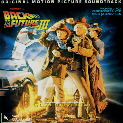 Back To The Future, Pt. 3 (Original Motion Picture Score) by Alan Silvestri