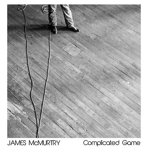Complicated Game by James McMurtry