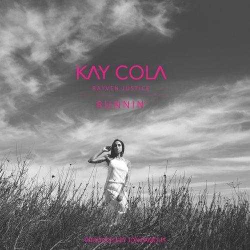 Runnin (feat. Rayven Justice) - Single von Kay Cola
