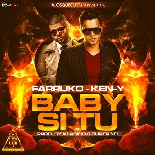 Baby Si Tu (feat. Farruko & Ken-Y) by Klasico