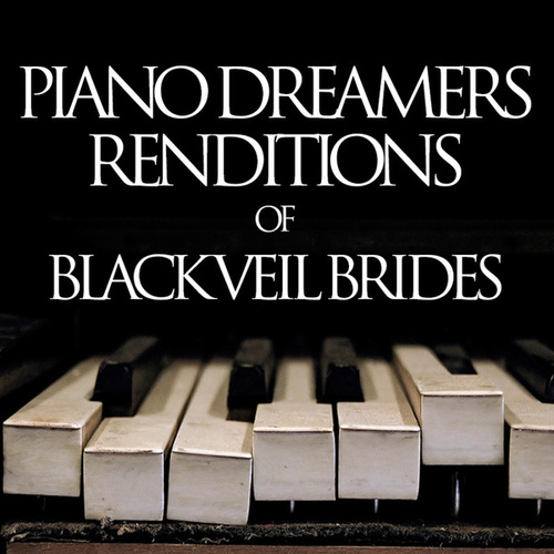 Piano Dreamers Renditions of Black Veil Brides de Piano Dreamers
