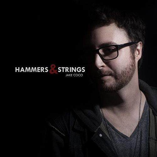 Hammers & Strings by Jake Coco