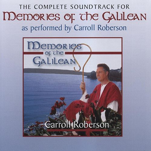 Memories of the Galilean (The Complete Soundtrack) by Carroll Roberson