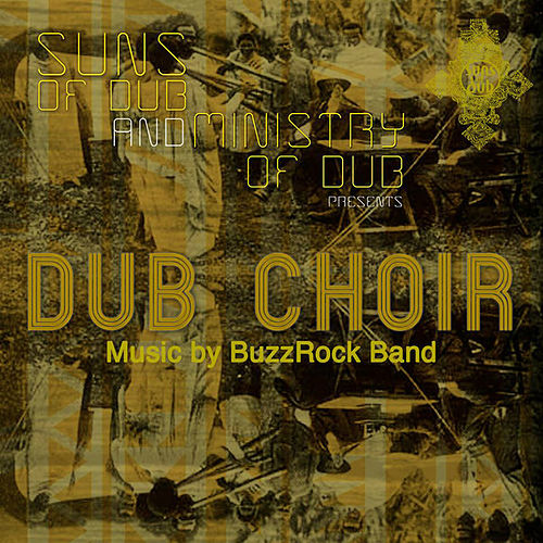 Dub Choir by BuzzRock Suns of Dub