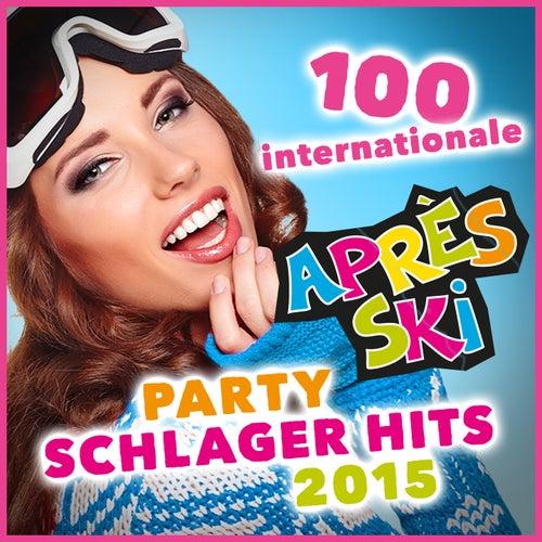 100 internationale Après Ski Party Schlager Hits 2015 (Original Hits für die Apres Ski Fete) de Various Artists