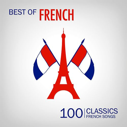 Best of French Songs (100 Classic French Songs) von Various Artists