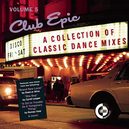 Club Epic - A Collection Of Classic Dance Mixes - Volume 5 von Various Artists