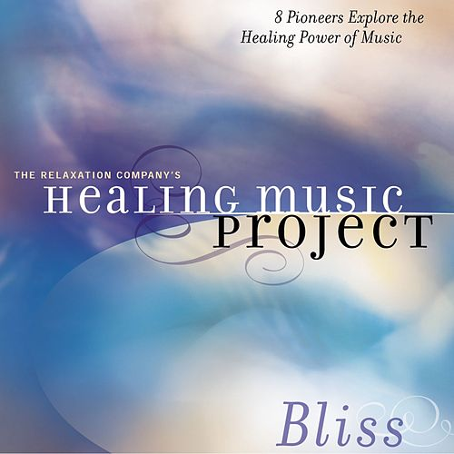 Healing Music Project Bliss by Healing Music Project Bliss