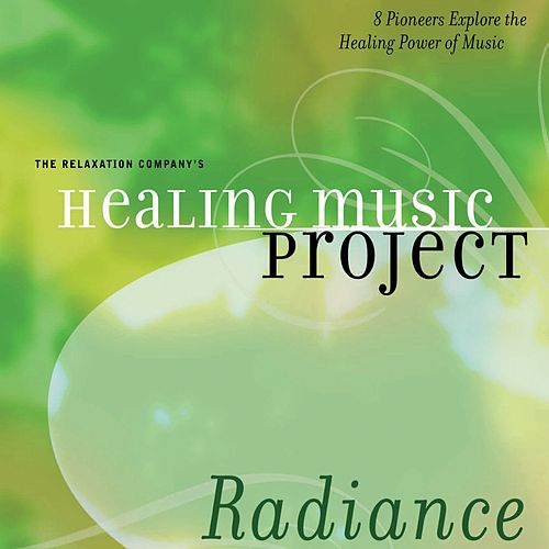 Healing Music Project Radiance by Healing Music Project Radiance