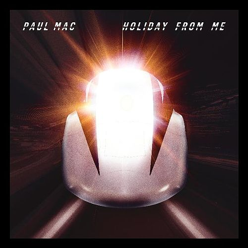 Holiday from Me von Paul Mac