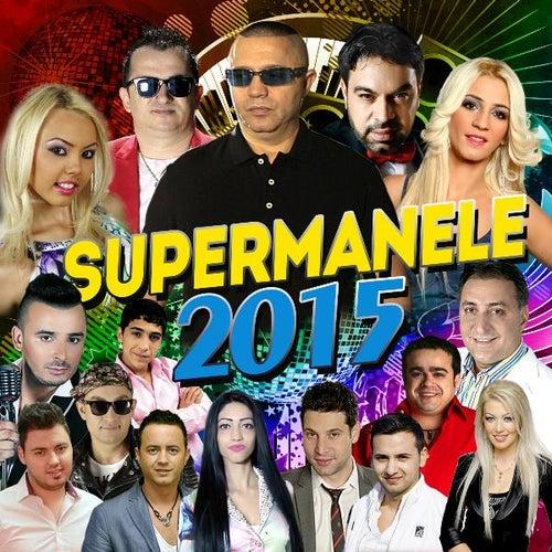 Super Manele 2015 de Various Artists