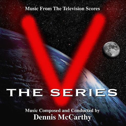 'V' the Series (Music from the Television Series) von Dennis McCarthy