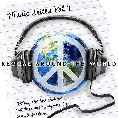 Music Unites - Reggae Around the World, Vol. 4 by Various Artists
