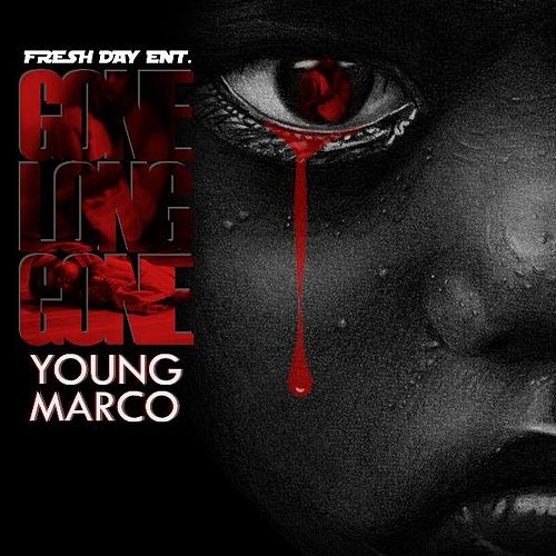 Gone Long Gone by Young Marco