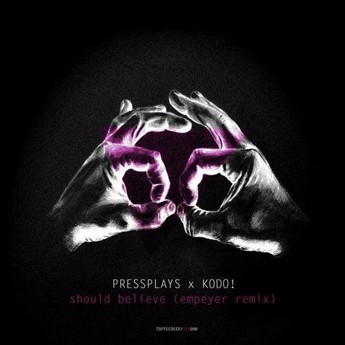 Should Believe (Empeyer Remix) de PressPlays