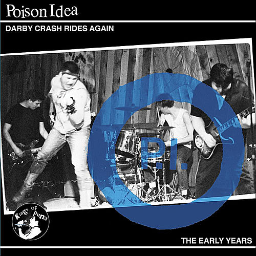Darby Crash Rides Again von Poison Idea