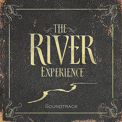 The River Experience (Soundtrack) by Michael Neale