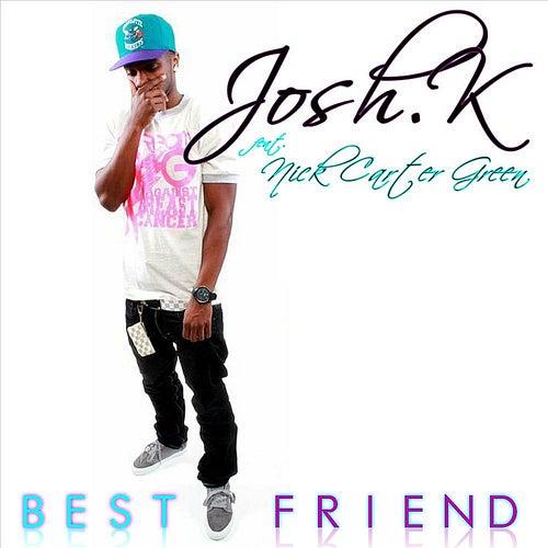 Best Friend (feat. Nick Carter Green) de Josh. K
