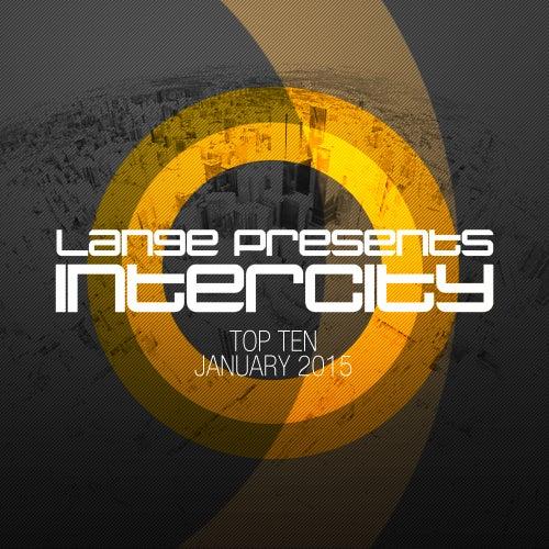 Lange pres. Intercity Top 10 January 2015 - EP von Various Artists