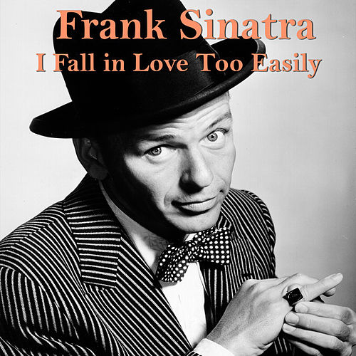 I Fall in Love Too Easily von Frank Sinatra