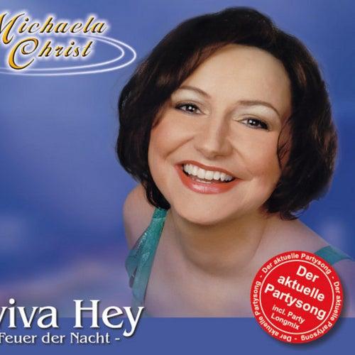 Eviva Hey - Im Feuer der Nacht von Michaela Christ
