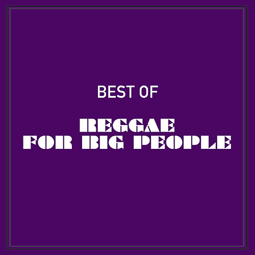 Best of Reggae for Big People de Various Artists