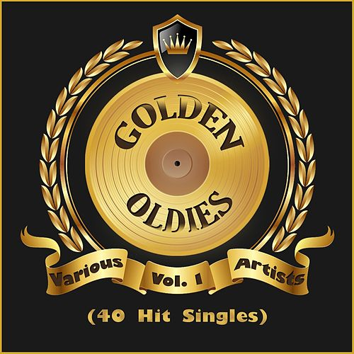 Golden Oldies Vol. 01 (40 Hit Singles) by Various Artists