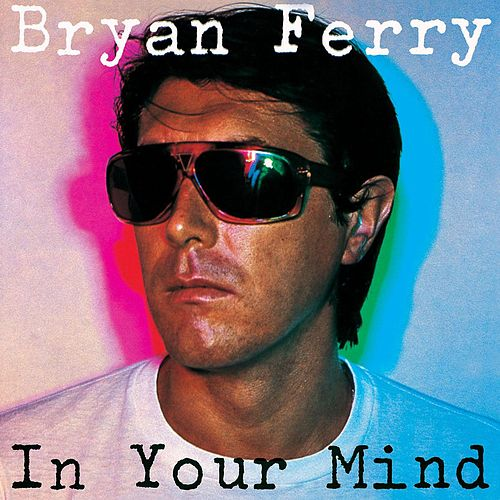 In Your Mind van Bryan Ferry