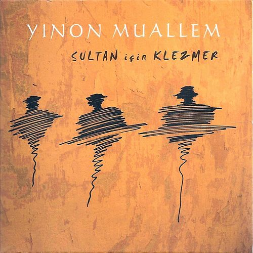 Klazmer for the Sultan by Yinon Muallem