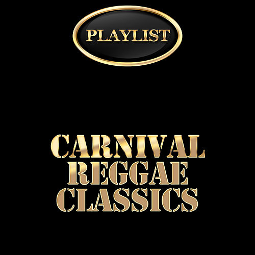 Carnival Reggae Classics Playlist de Various Artists