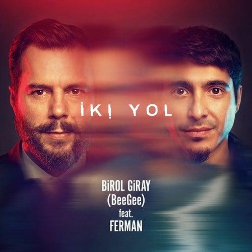 İki Yol (feat. Ferman) by Birol Giray