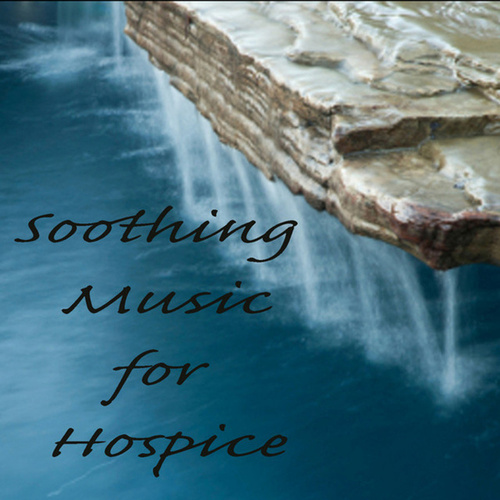 Soothing Music for Hospice by Steven C