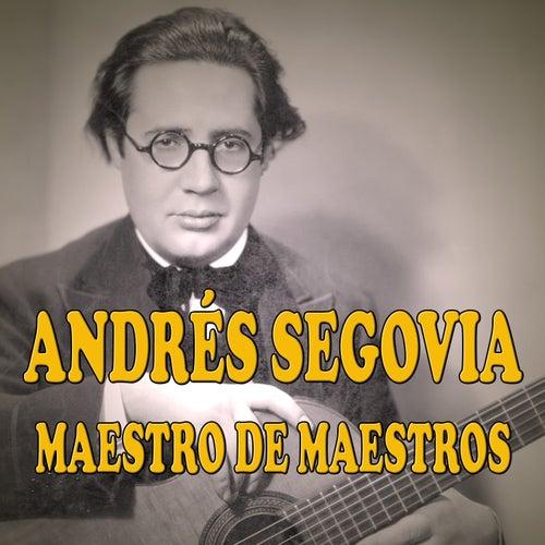 Maestro de Maestros de Andres Segovia
