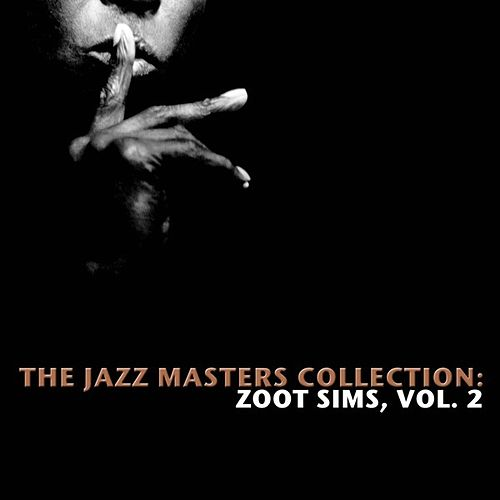 The Jazz Masters Collection: Zoot Sims, Vol. 2 by Various Artists