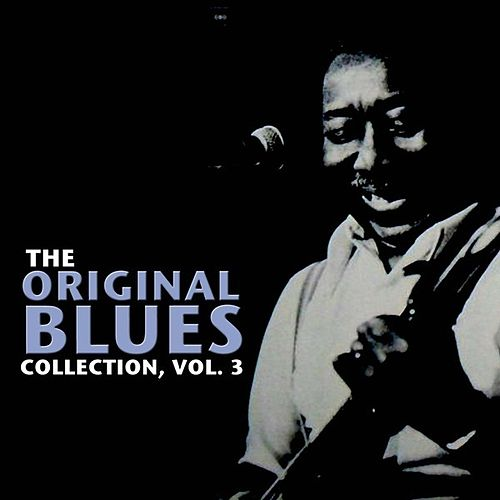 The Original Blues Collection, Vol. 3 by Various Artists