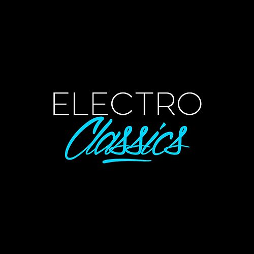 Electro Classics (House, Deep-House, Techno, Minimal, Electro, French Touch and Many More...) von Various Artists