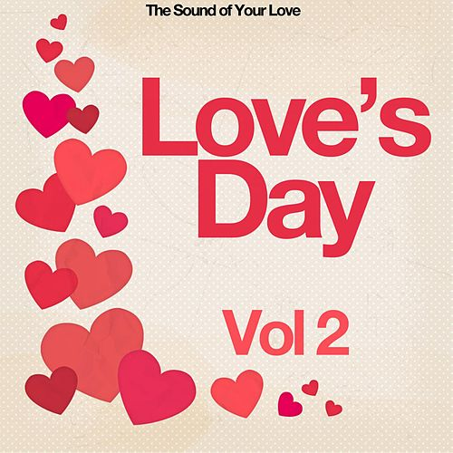 Love's Day, Vol. 2 (The Sound of Your Love) by Various Artists