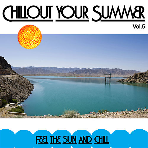 Chillout your Summer by Various Artists