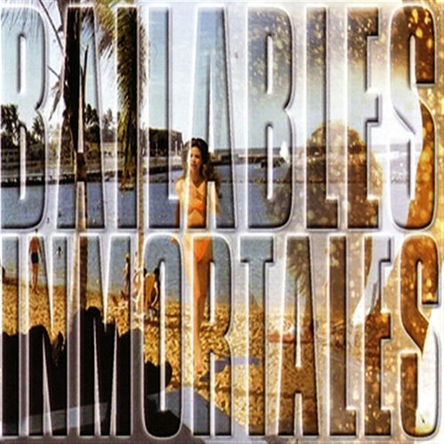 Bailables Inmortles de Various Artists
