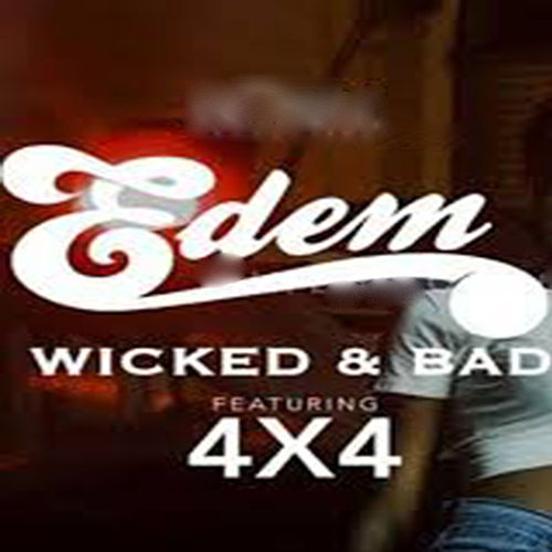 Wicked and Bad de Edem