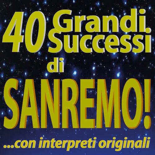 40 Grandi Successi di SANREMO!  ...con interpreti originali von Various Artists