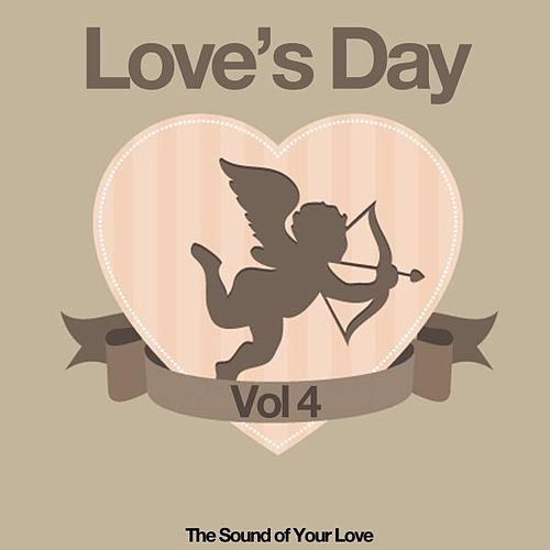 Love's Day, Vol. 4 (The Sound of Your Love) by Various Artists