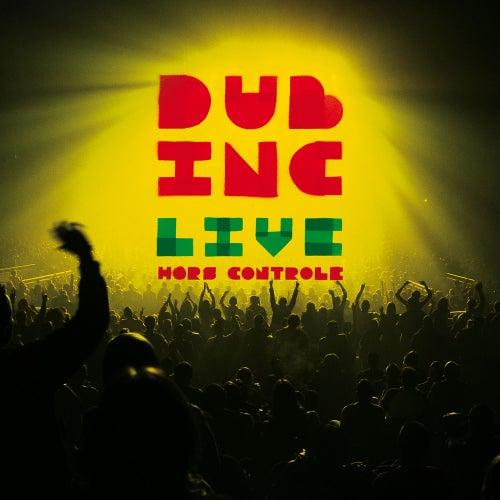 Hors contrôle (Live 2011) de Dub Inc.